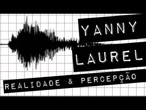 YANNY, LAUREL, REALIDADE E PERCEPÇÃO #meteoro.doc