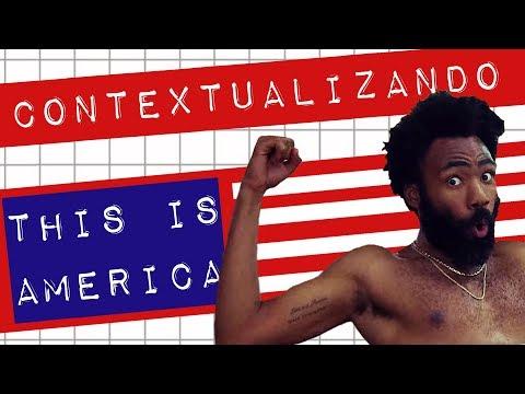 CONTEXTUALIZANDO THIS IS AMERICA #meteoro.doc
