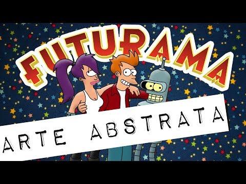 FUTURAMA E A ARTE ABSTRATA #Meteoro