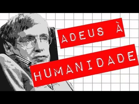 STEPHEN HAWKING | ADEUS À HUMANIDADE #Meteoro