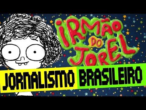 Irmão do Jorel e o jornalismo brasileiro – Meteoro
