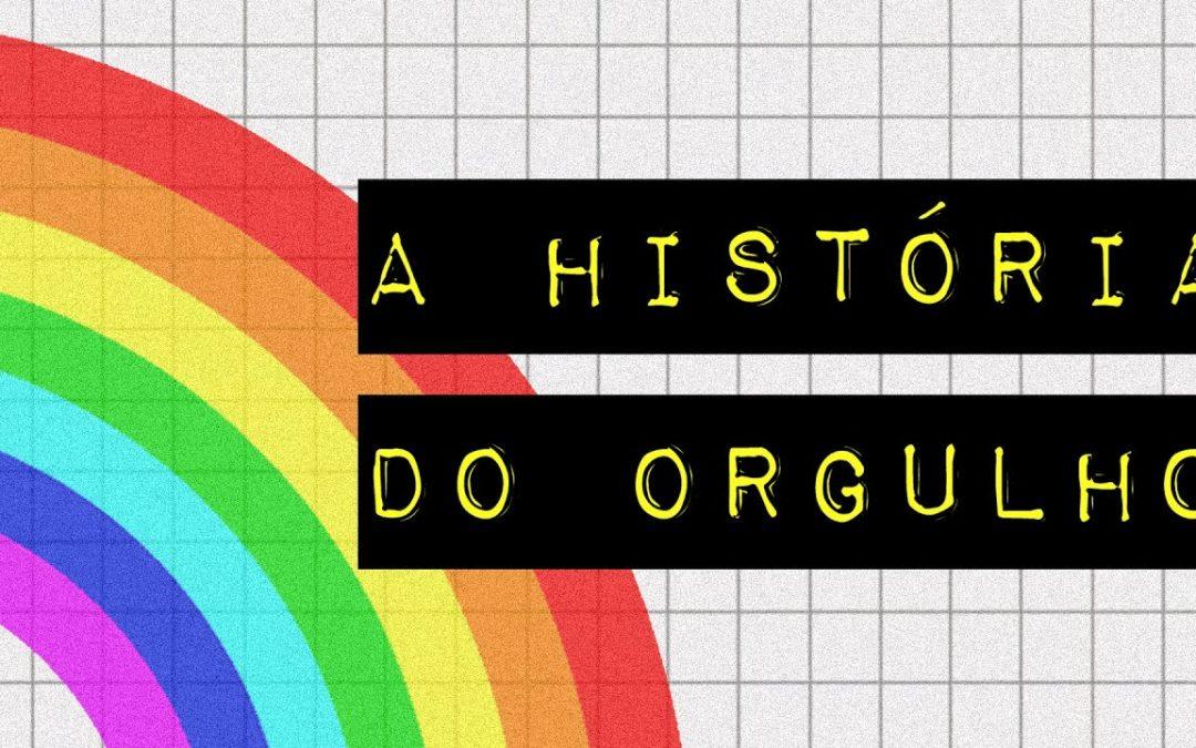 A HISTÓRIA DO ORGULHO