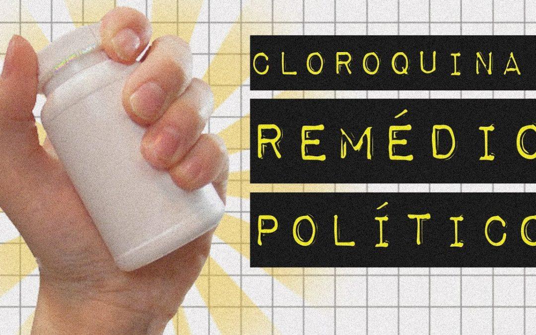 CLOROQUINA: REMÉDIO POLÍTICO