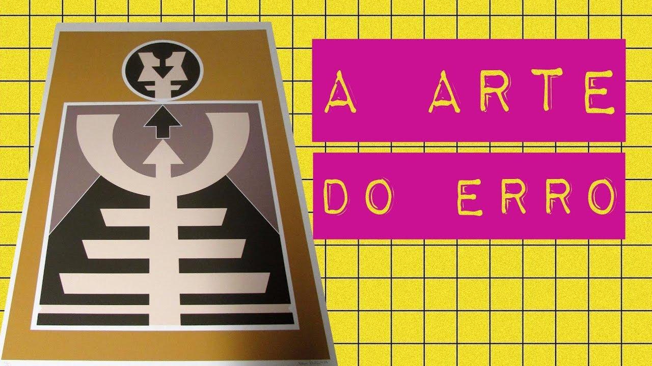 A ARTE DO ERRO