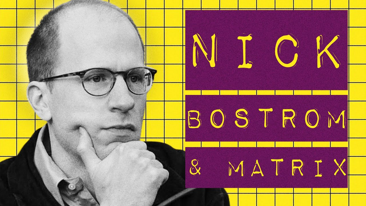 NICK BOSTROM & MATRIX
