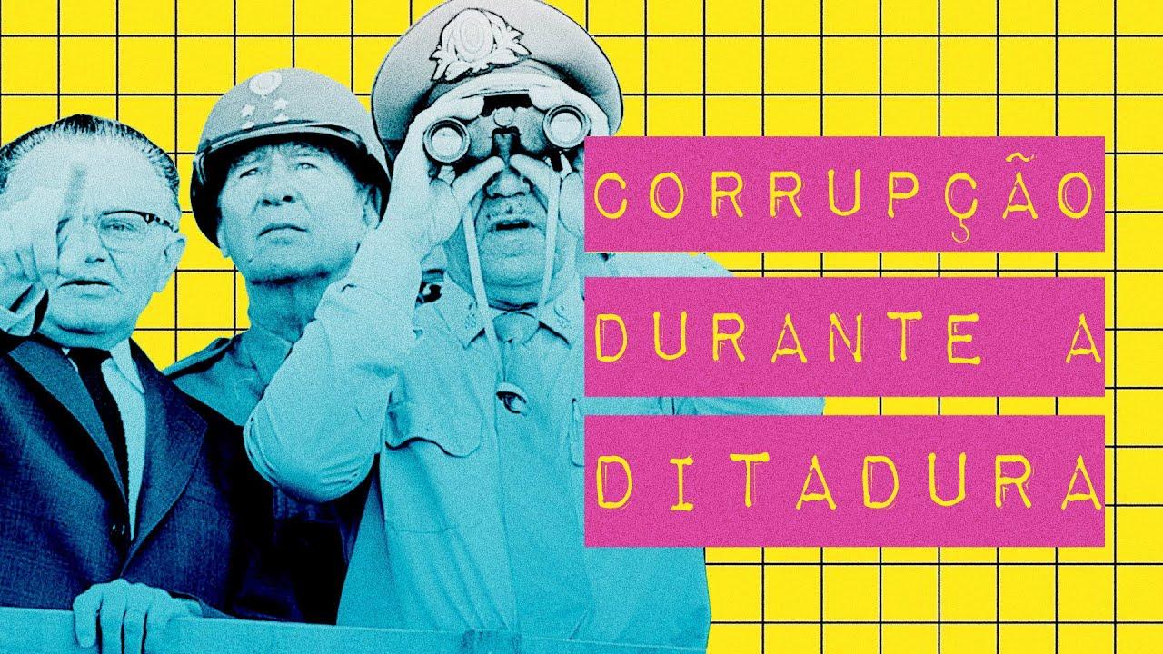 CORRUPÇÃO DURANTE A DITADURA