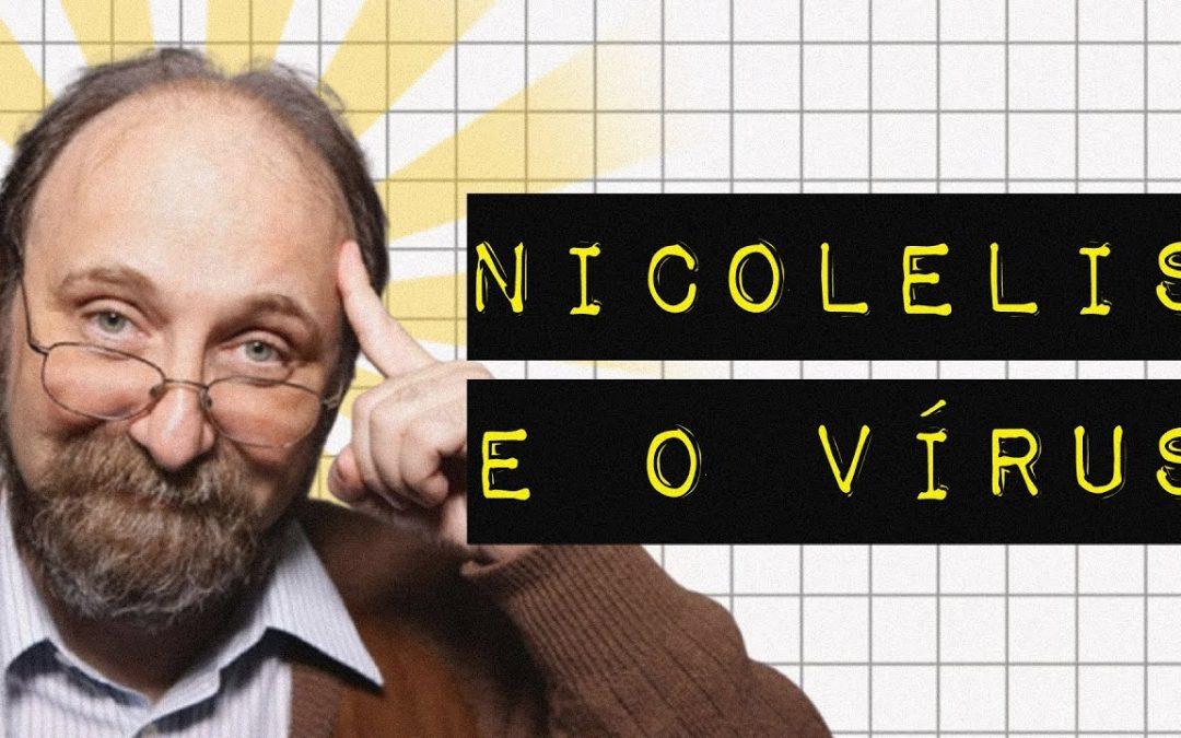 NICOLELIS E O VÍRUS
