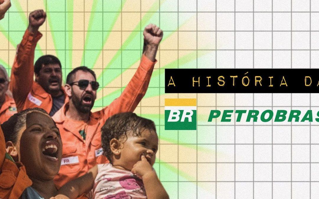 A HISTÓRIA DA PETROBRAS