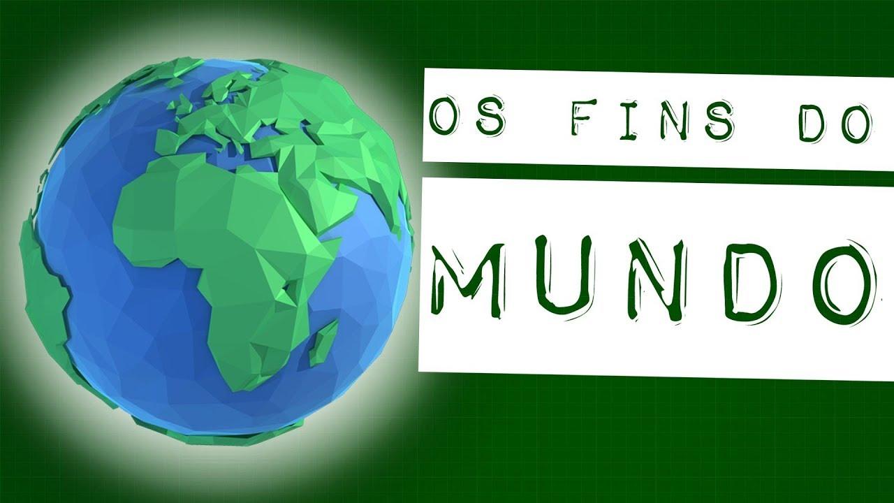 OS FINS DO MUNDO