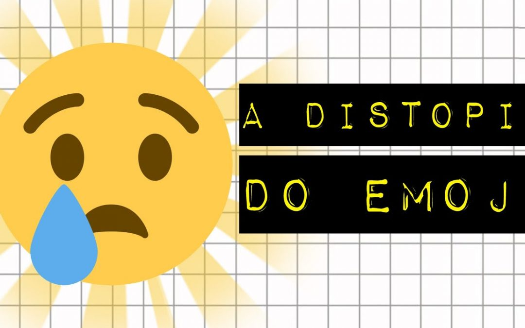 A DISTOPIA DO EMOJI
