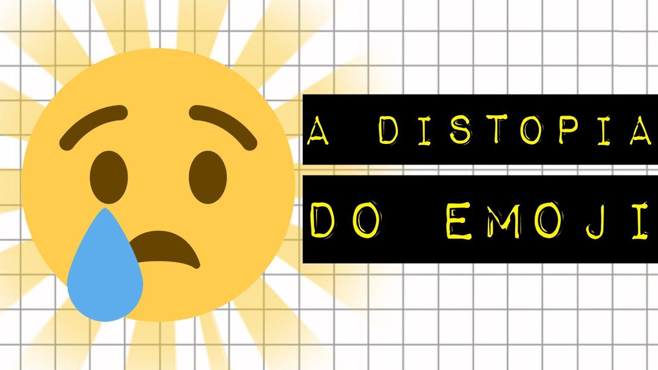 A DISTOPIA DO EMOJI