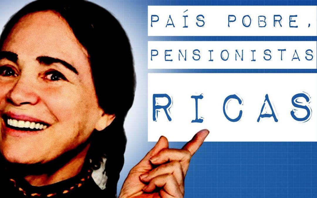 PAÍS POBRE, PENSIONISTAS RICAS