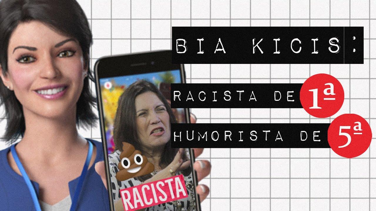 BIA KICIS: RACISTA DE PRIMEIRA, HUMORISTA DE QUINTA