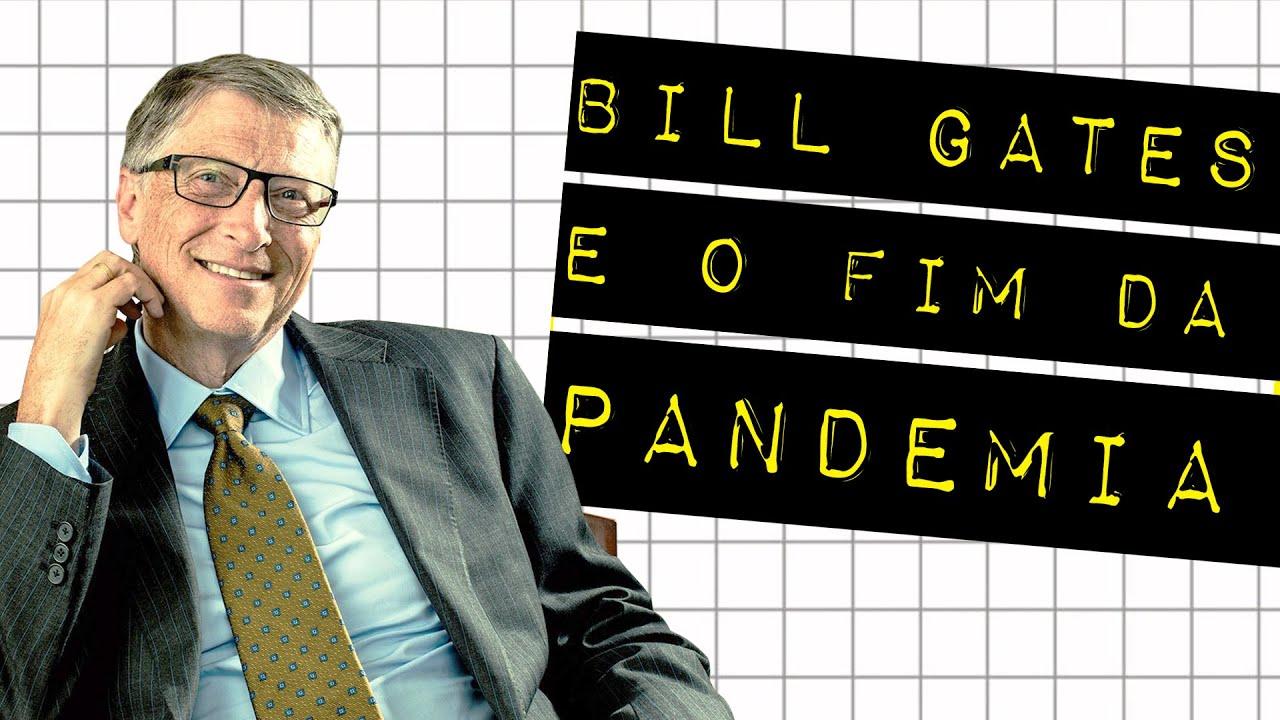 BILL GATES PREVÊ O FIM DA PANDEMIA