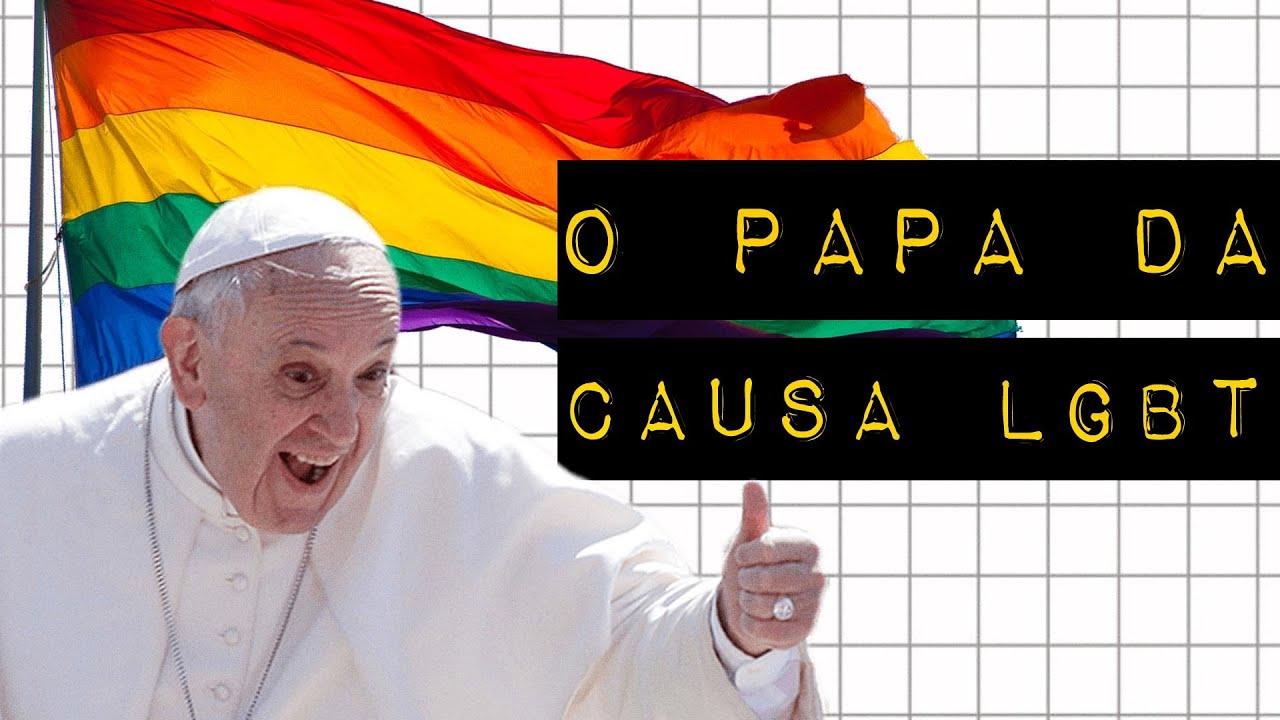 O PAPA DA CAUSA LGBT