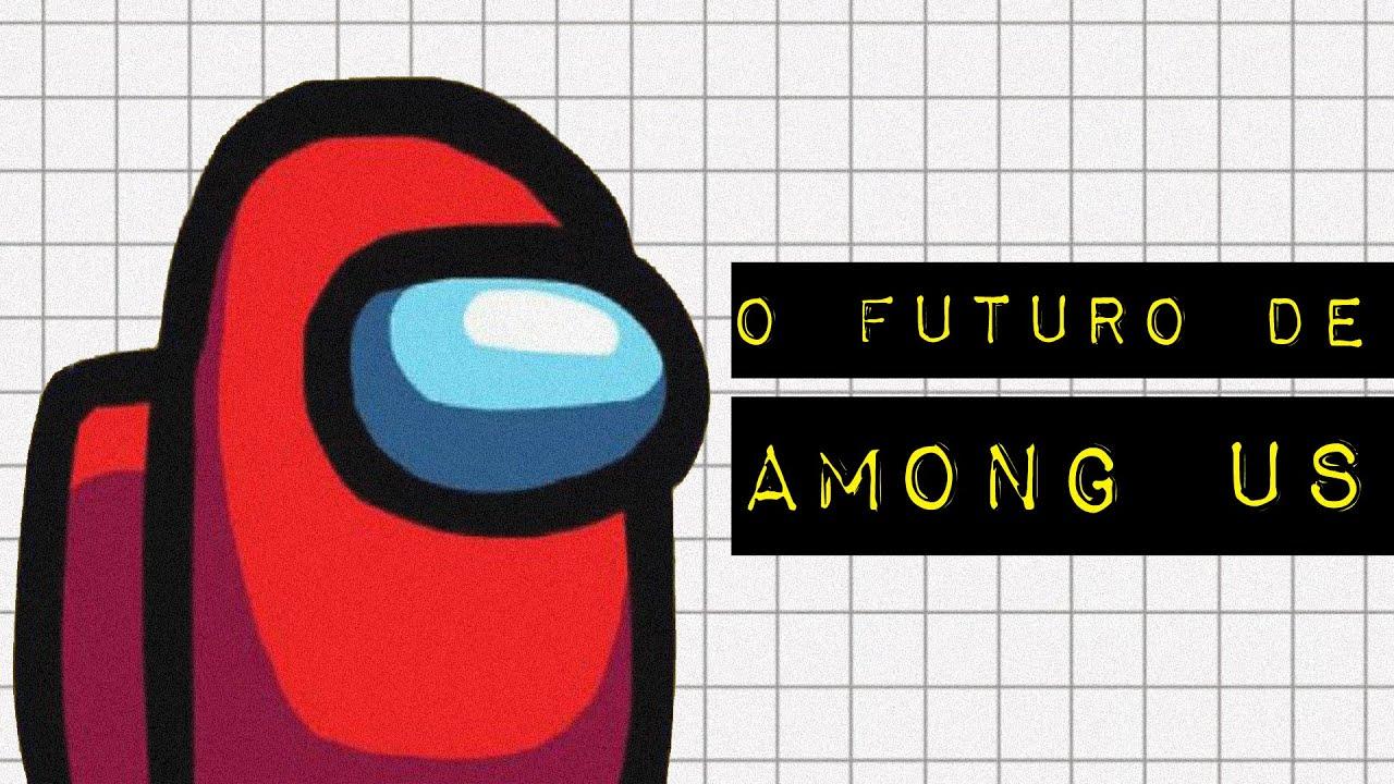 O FUTURO DE AMONG US